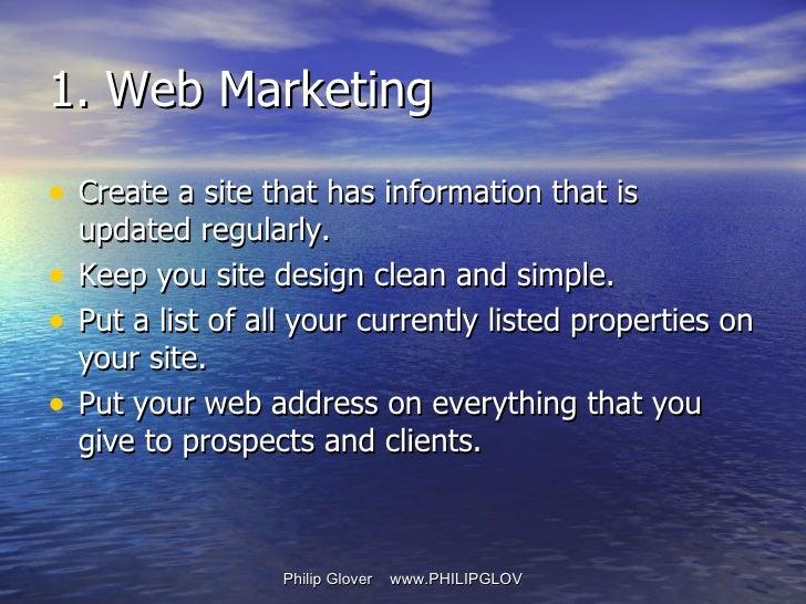 1. Web Marketing <ul><li>Create a site that has information that is updated regularly. </li></ul><ul><li>Keep you site des...