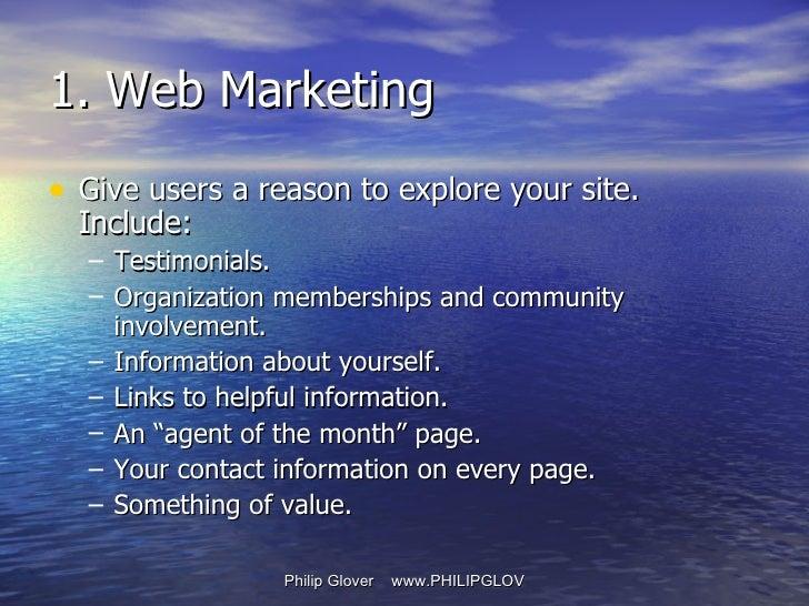 1. Web Marketing <ul><li>Give users a reason to explore your site. Include: </li></ul><ul><ul><li>Testimonials. </li></ul>...