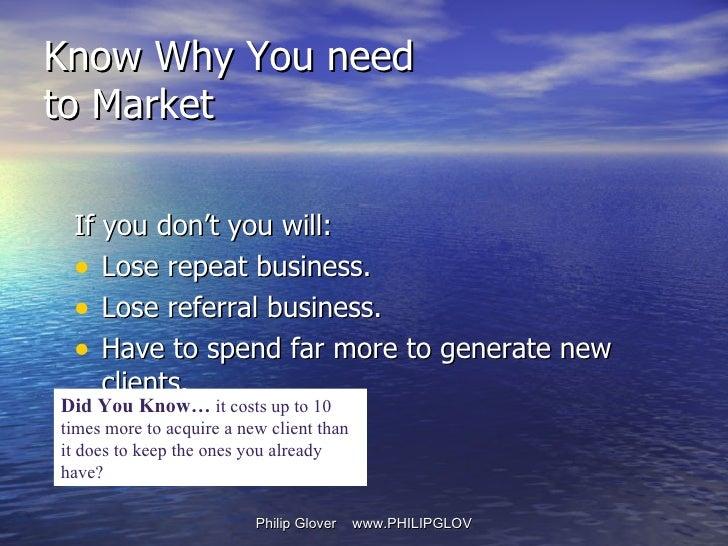 <ul><li>If you don't you will: </li></ul><ul><li>Lose repeat business. </li></ul><ul><li>Lose referral business. </li></ul...