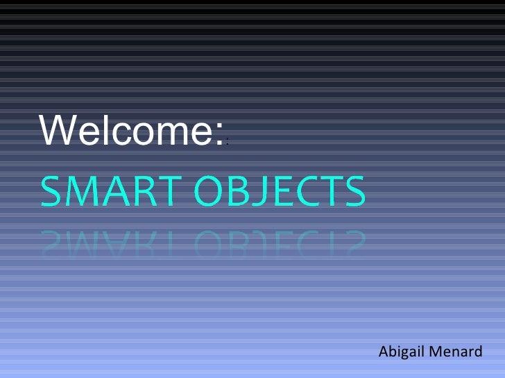 Welcome: : Abigail Menard