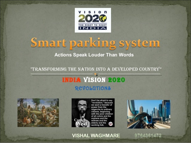 "IndIa VIsIon 2020 ""TransformIng The naTIon InTo a deVeloped counTry"" REVOLUTIONS Actions Speak Louder Than Words"