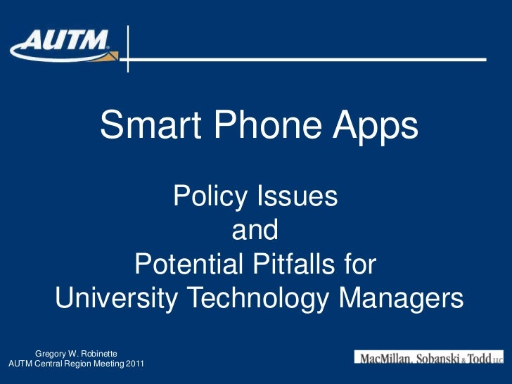 Smart Phone Apps<br />Policy Issues <br />and <br />Potential Pitfalls for <br />University Technology Managers<br />