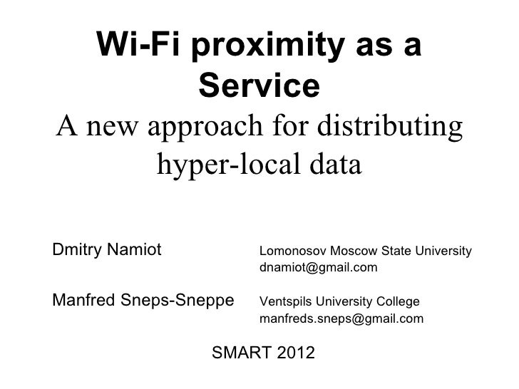 Wi-Fi proximity as a           ServiceA new approach for distributing       hyper-local dataDmitry Namiot          Lomonos...