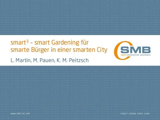 smart3 – smart Gardening fürsmarte Bürger in einer smarten CityL. Martin, M. Pauen, K. M. Peitzsch