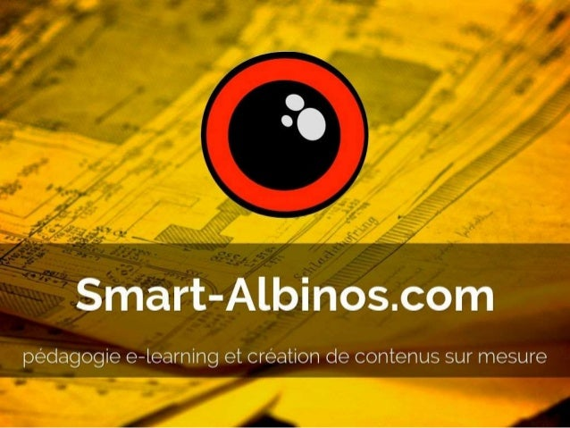 Smart-Albinos. com  pédagogie e-learning et creation de contenus sur mesure