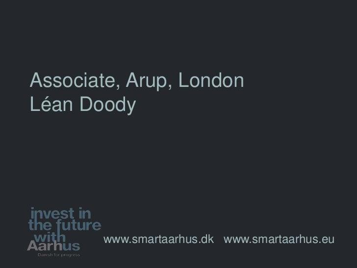Associate, Arup, LondonLéan Doody       www.smartaarhus.dk www.smartaarhus.eu