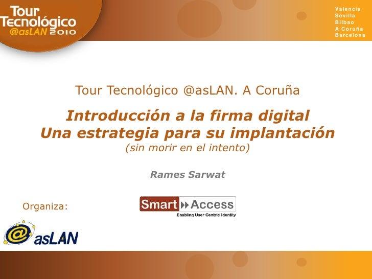 Organiza:<br />Valencia<br />Sevilla<br />Bilbao<br />A Coruña<br />Barcelona<br />Tour Tecnológico @asLAN. A Coruña<br />...
