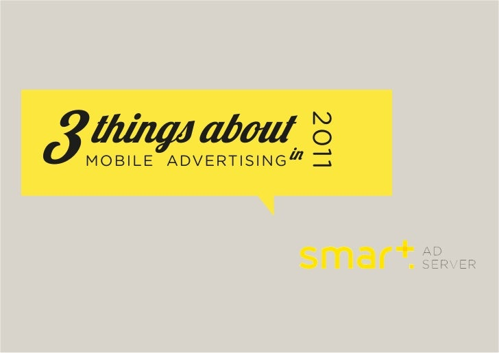 3   things aboutin                         2011    MOBILE ADVERTISING