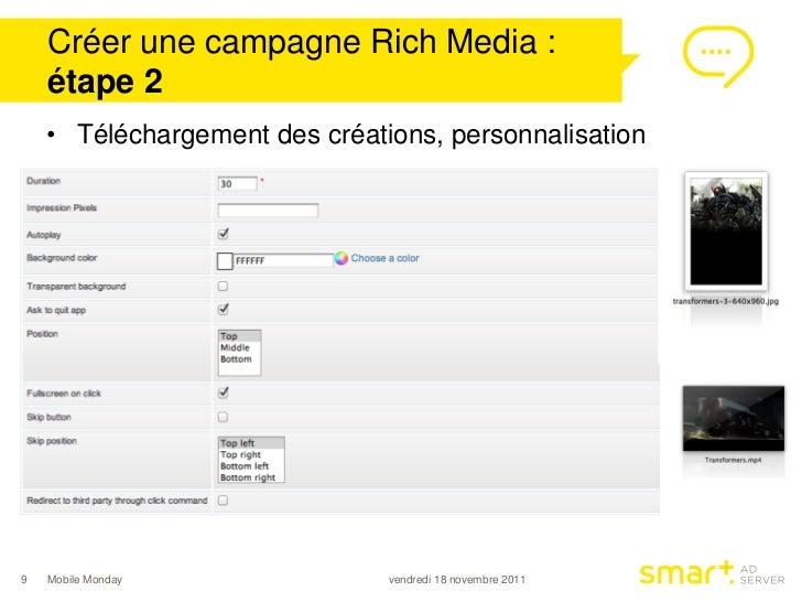 Créer une campagne Rich Media :    étape 2    • Téléchargement des créations, personnalisation9   Mobile Monday           ...