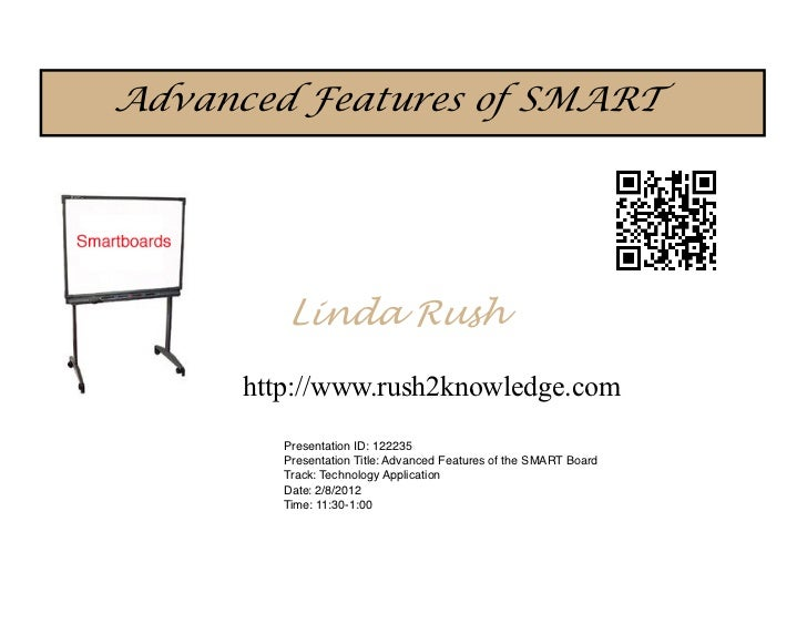Advanced Features of SMART         Linda Rush      http://www.rush2knowledge.com         Presentation ID: 122235         P...