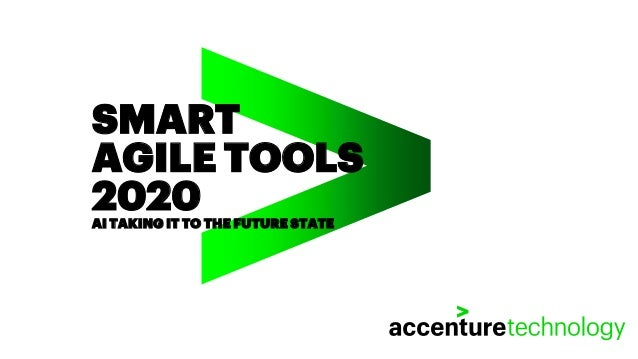 SMART AGILE TOOLS 2020AI TAKING IT TO THE FUTURE STATE