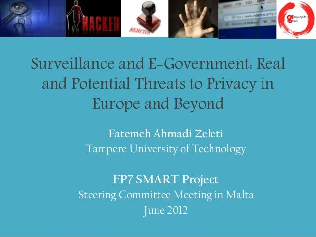 Surveillance and E-Government: Real and Potential Threats to Privacy in         Europe and Beyond          Fatemeh Ahmadi ...