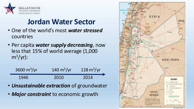 Jordan Water Sector • One of the world's most water stressed countries • Per capita water supply decreasing, now less that...