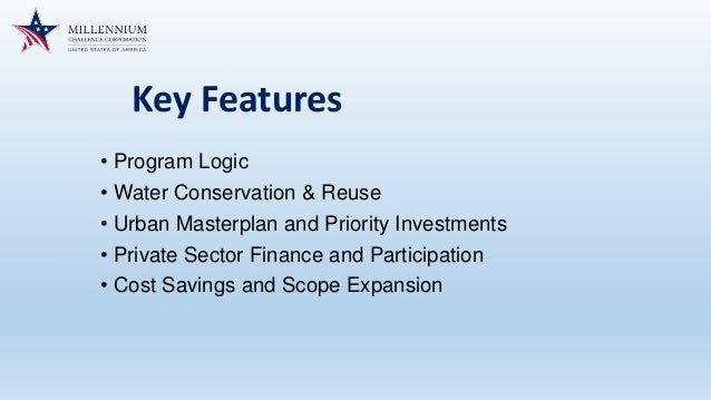 Key Features • Program Logic • Water Conservation & Reuse • Urban Masterplan and Priority Investments • Private Sector Fin...
