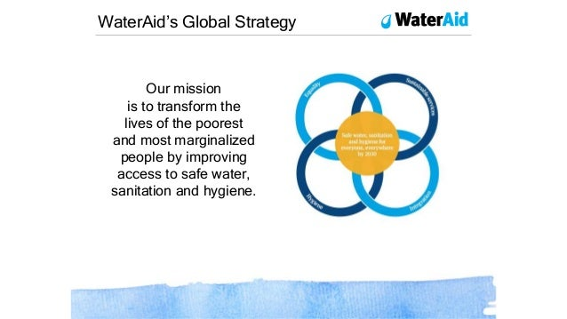 Our mission is to transform the lives of the poorest and most marginalized people by improving access to safe water, sanit...
