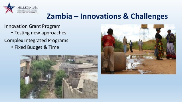 Zambia – Innovations & Challenges Innovation Grant Program • Testing new approaches Complex Integrated Programs • Fixed Bu...
