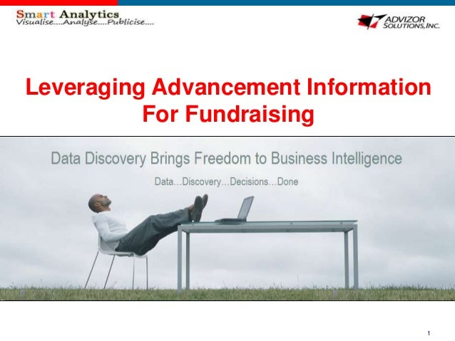Leveraging Advancement Information          For Fundraising                                 1