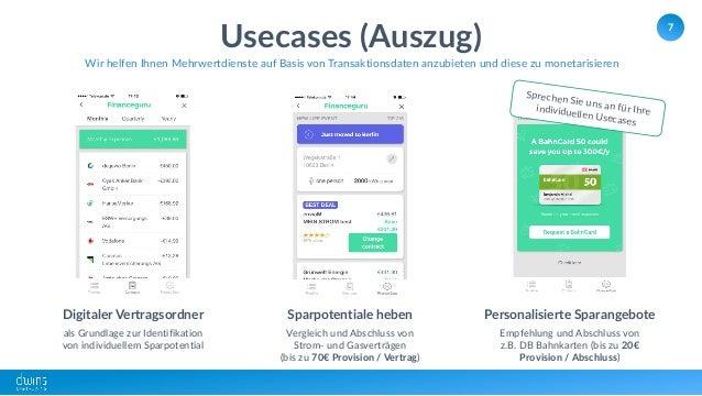 7 Usecases (Auszug) Wir helfen Ihnen Mehrwertdienste auf Basis von Transaktionsdaten anzubieten und diese zu monetarisiere...