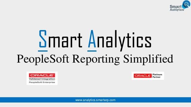 Smart Analytics PeopleSoft Reporting Simplified www.analytics.smarterp.com