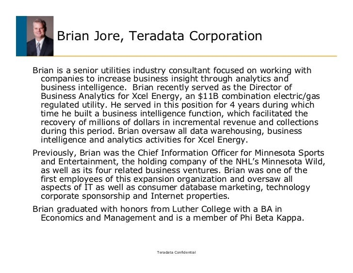 Brian Jore, Teradata CorporationBrian is a senior utilities industry consultant focused on working with  companies to incr...