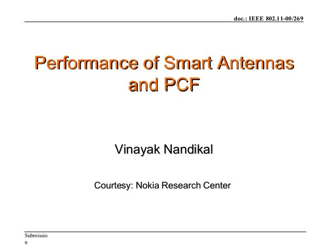 doc.: IEEE 802.11-00/269 Submissio n Performance of Smart AntennasPerformance of Smart Antennas and PCFand PCF Vinayak Nan...