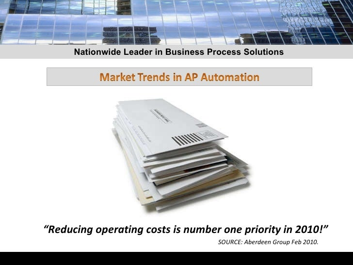 """"""" Reducing operating costs is number one priority in 2010!""""  SOURCE: Aberdeen Group Feb 2010. Nationwide Leader in Busines..."""