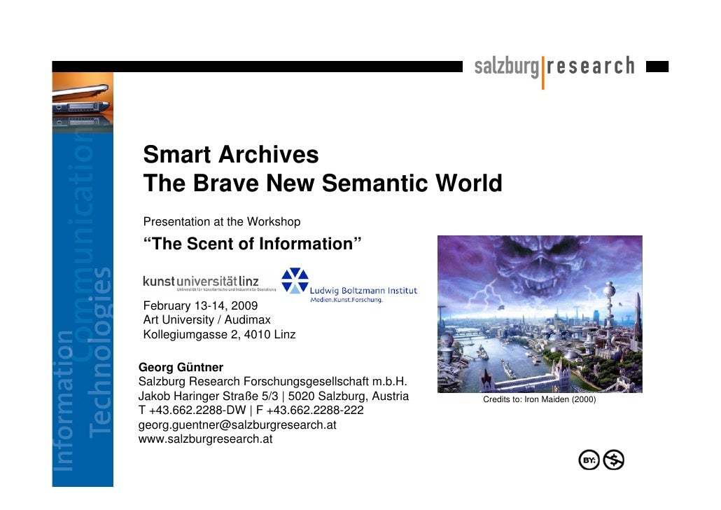 "Smart Archives The Brave New Semantic World Presentation at the Workshop ""The Scent of Information""   February 13-14, 2009..."