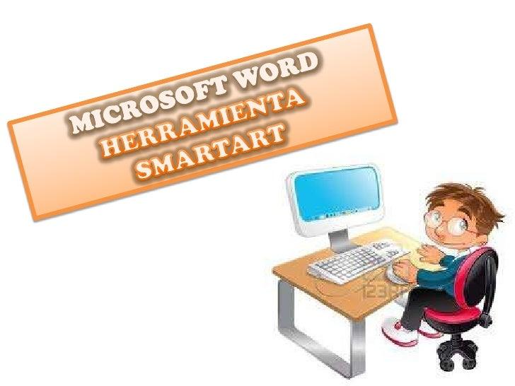 MICROSOFT WORD<br />HERRAMIENTA <br />SMARTART<br />