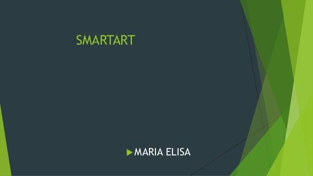 SMARTART  MARIA ELISA