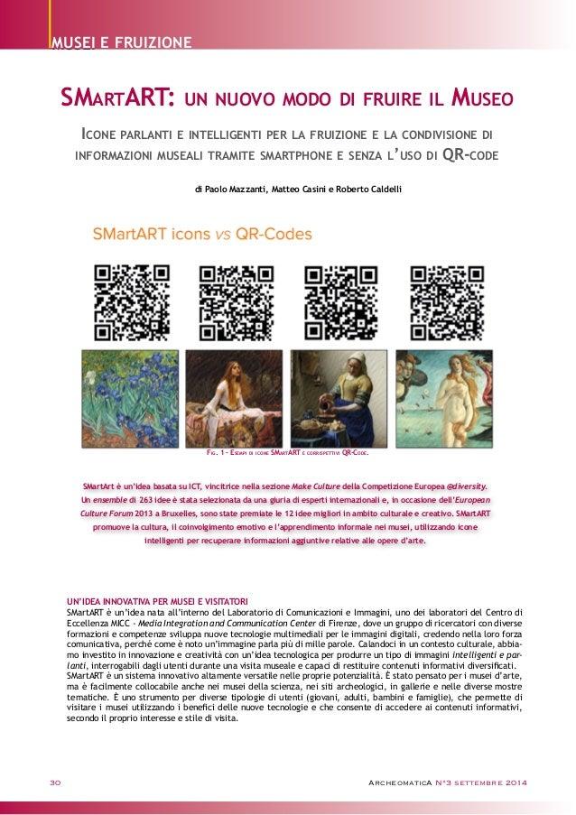 MUSEI  E FRUIZIONE  SMartART: un nuovo modo di fruire il Museo  Icone parlanti e intelligenti per la fruizione e la condiv...