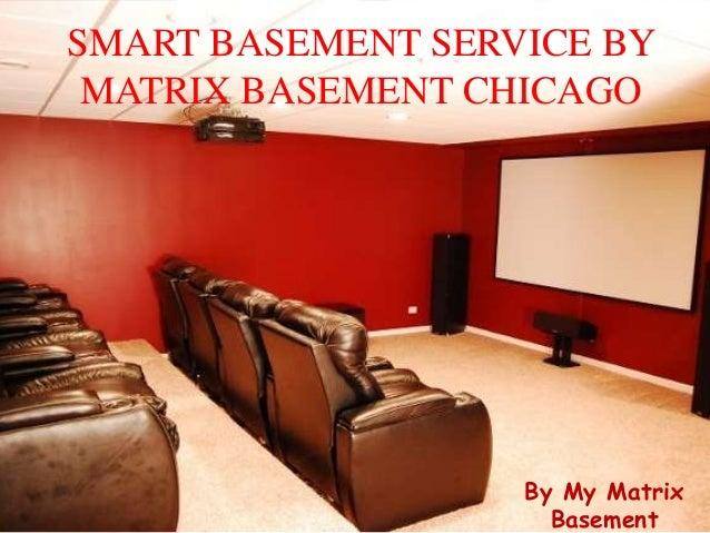 SMART BASEMENT SERVICE BY MATRIX BASEMENT CHICAGO By My Matrix Basement