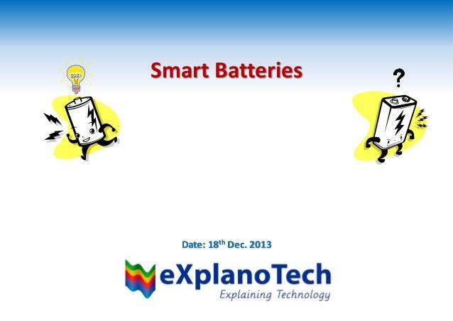 Smart Batteries  Date: 18th Dec. 2013