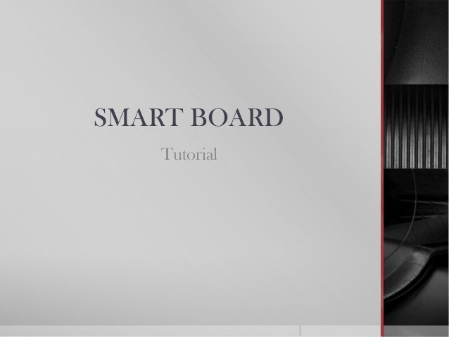 SMART BOARD   Tutorial