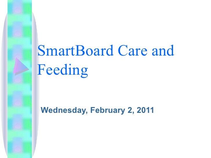 SmartBoard Care and Feeding Wednesday, February 2, 2011