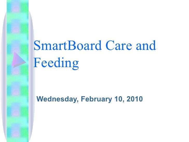 SmartBoard Care and Feeding Wednesday, February 10, 2010