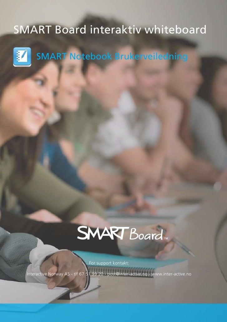 SMART Board interaktiv whiteboard      SMART Notebook Brukerveiledning                                 For support kontakt...