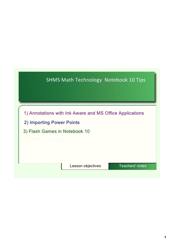 SHMSMathTechnologyNotebook10Tips1)AnnotationswithInkAwareandMSOfficeApplications2)ImportingPowerPoints3)...