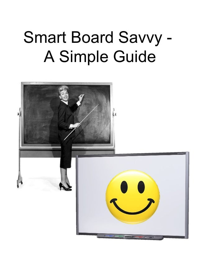 Smart Board Savvy -  A Simple Guide