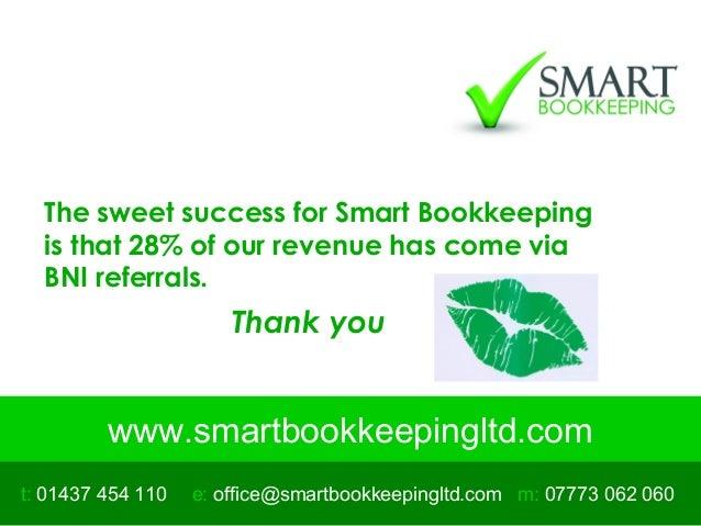 www.smartbookkeepingltd.com t: 01437 454 110 m: 07773 062 060e: office@smartbookkeepingltd.com The sweet success for Smart...