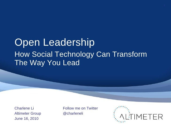 <ul><li>Open Leadership </li></ul><ul><li>How Social Technology Can Transform The Way You Lead </li></ul><ul><li>Charlene ...