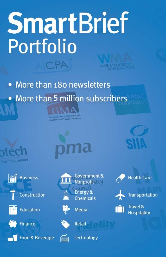 1 Portfolio •	More than 180 newsletters •	More than 5 million subscribers Business Health CareGovernment & Nonprofit Const...