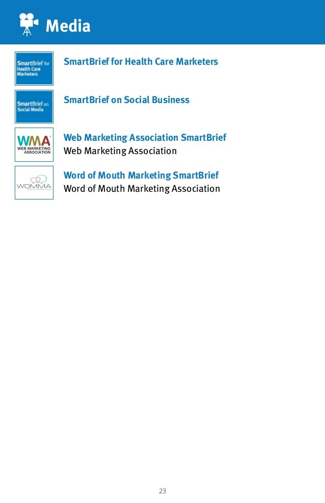 23 Media Word of Mouth Marketing SmartBrief Word of Mouth Marketing Association SmartBrief for Health Care Marketers Smart...