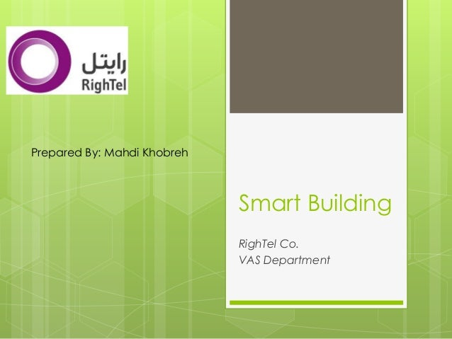 Smart Building RighTel Co. VAS Department Prepared By: Mahdi Khobreh