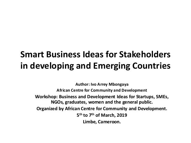 Smart business ideas for stakeholders in developing and