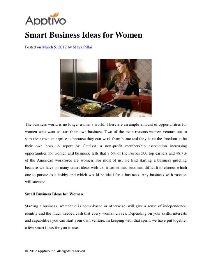 Smart Business Ideas for WomenPosted on March 5, 2012 by Maya PillaiThe business world is no longer a man's world. There a...