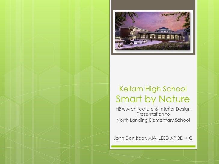 Kellam High School Smart by NatureHBA Architecture & Interior Design         Presentation toNorth Landing Elementary Schoo...