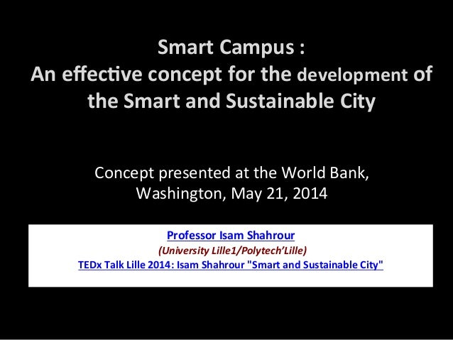 Smart  Campus  :   An  effec1ve  concept  for  the  development  of   the  Smart  and  Sustainabl...