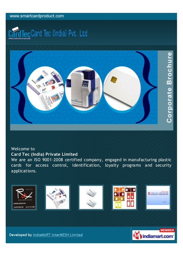 Welcome toCard Tec (India) Private LimitedWe are an ISO 9001-2008 certified company, engaged in manufacturing plasticcards...
