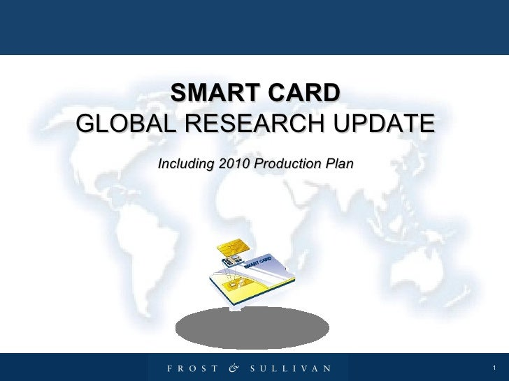 SMART CARD GLOBAL RESEARCH UPDATE Including 2010 Production Plan