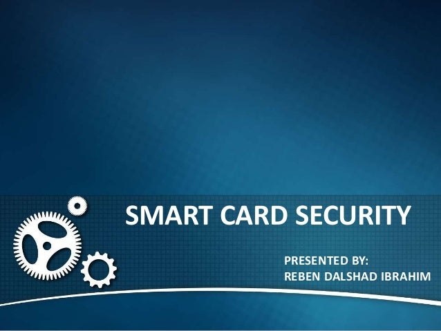thesis about smartcard New smart card will be ready within a month – kafui semevor 2017 rolled out a new smart card drivers' license to curb the fake thesis & dissertation.